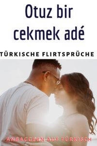 Anmachen flirten auf türkisch
